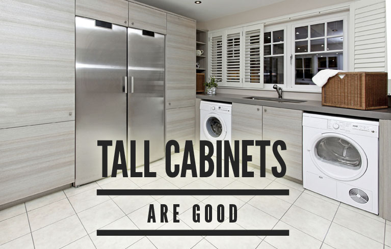 Choose tall cabinets for your laundry room.