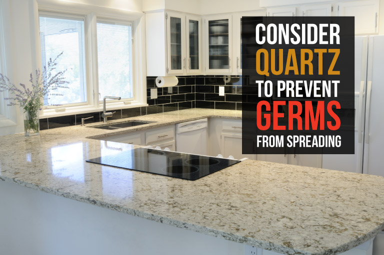 Because quartz countertops are non-porous, it is easier to keep free of kitchen germs and bacteria.