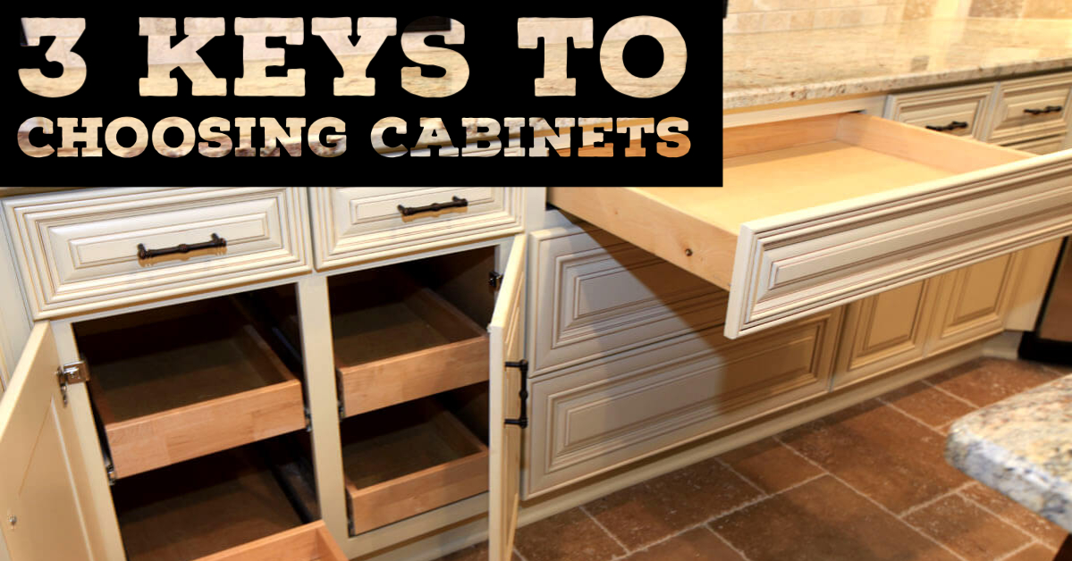 three priorities in choosing the right cabinets