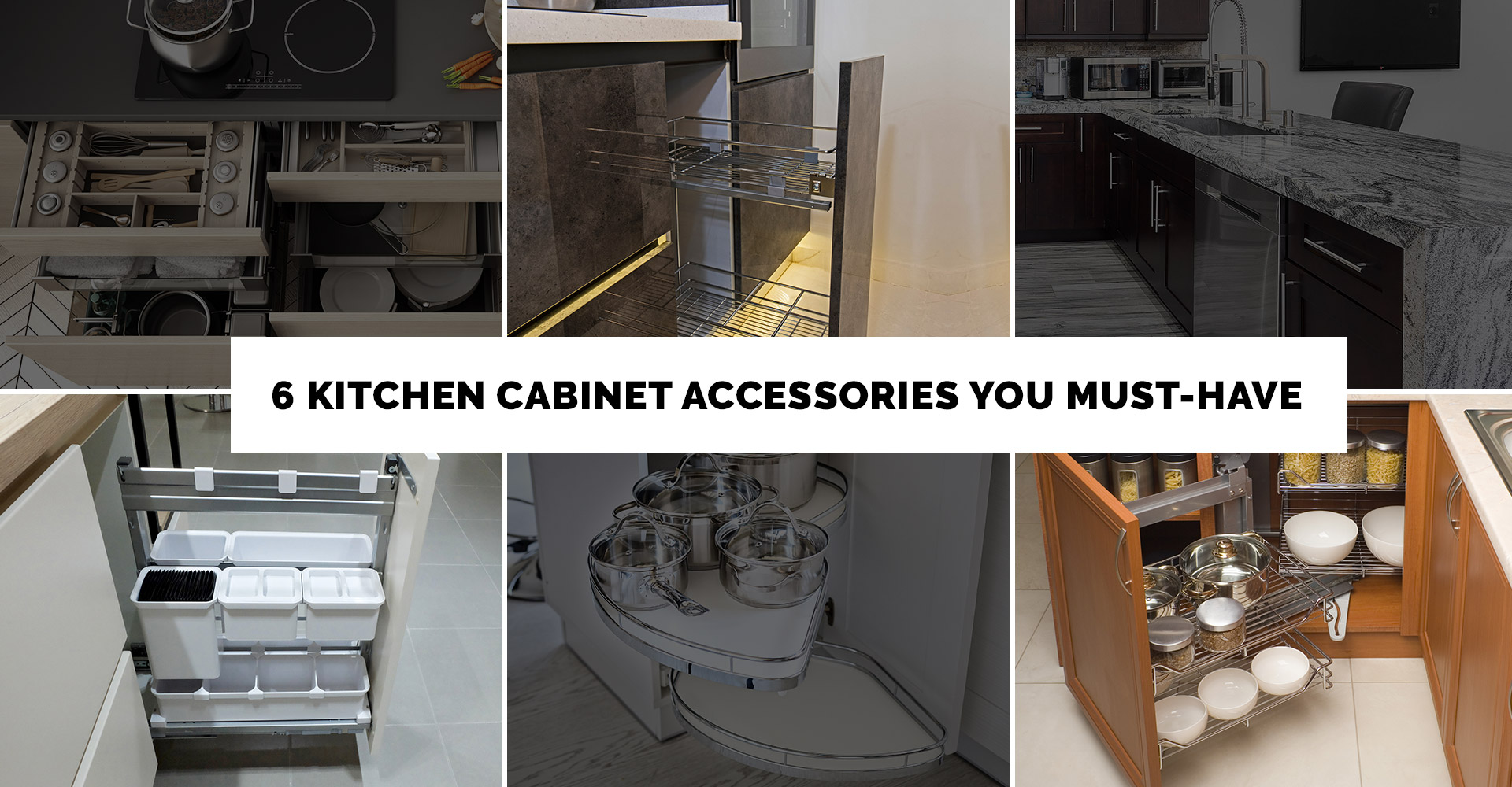 Top 6 Must-Have Kitchen Cabinet Accessories