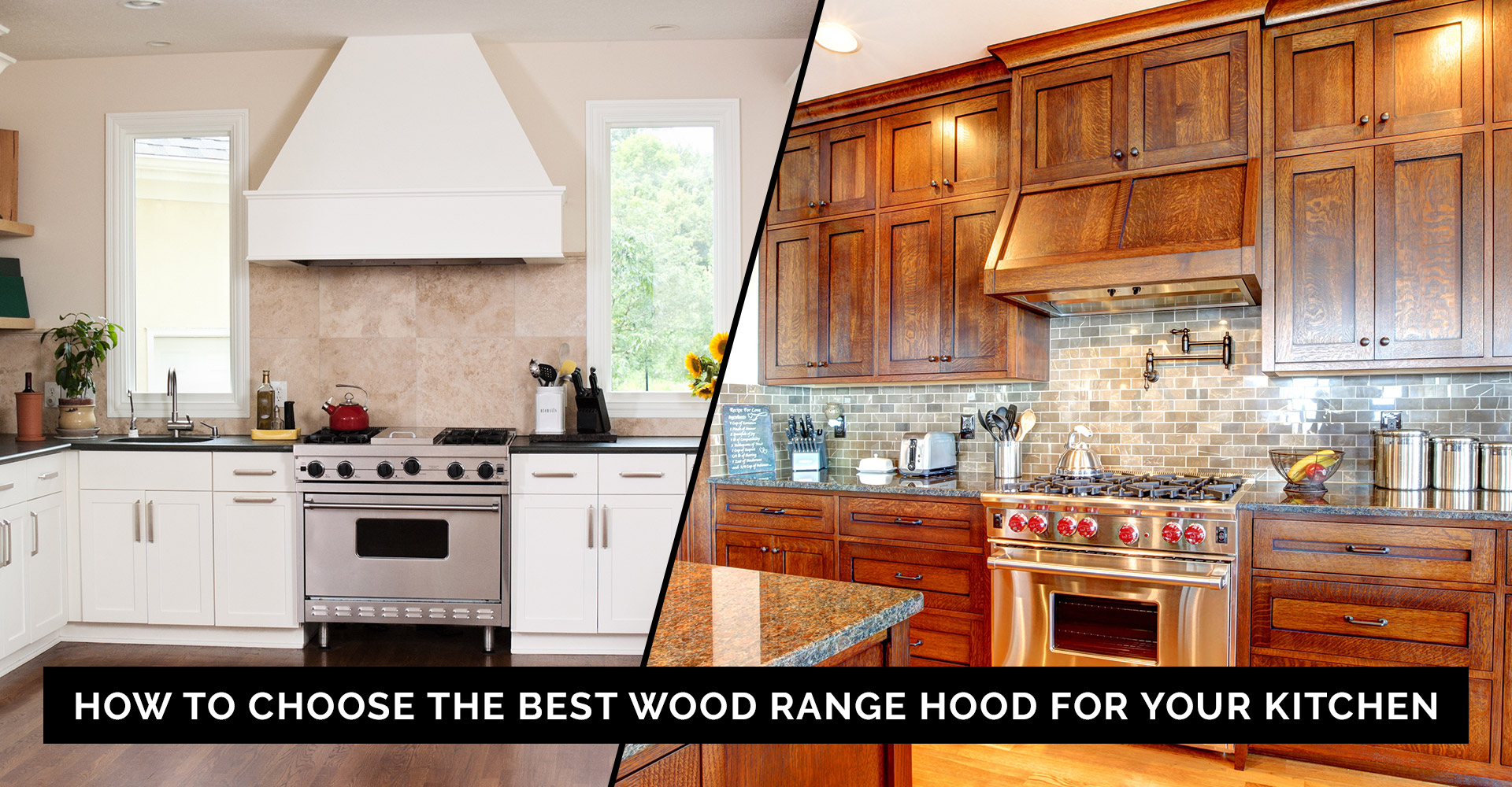 How to Choose the Best Wood Range Hood for Your Kitchen