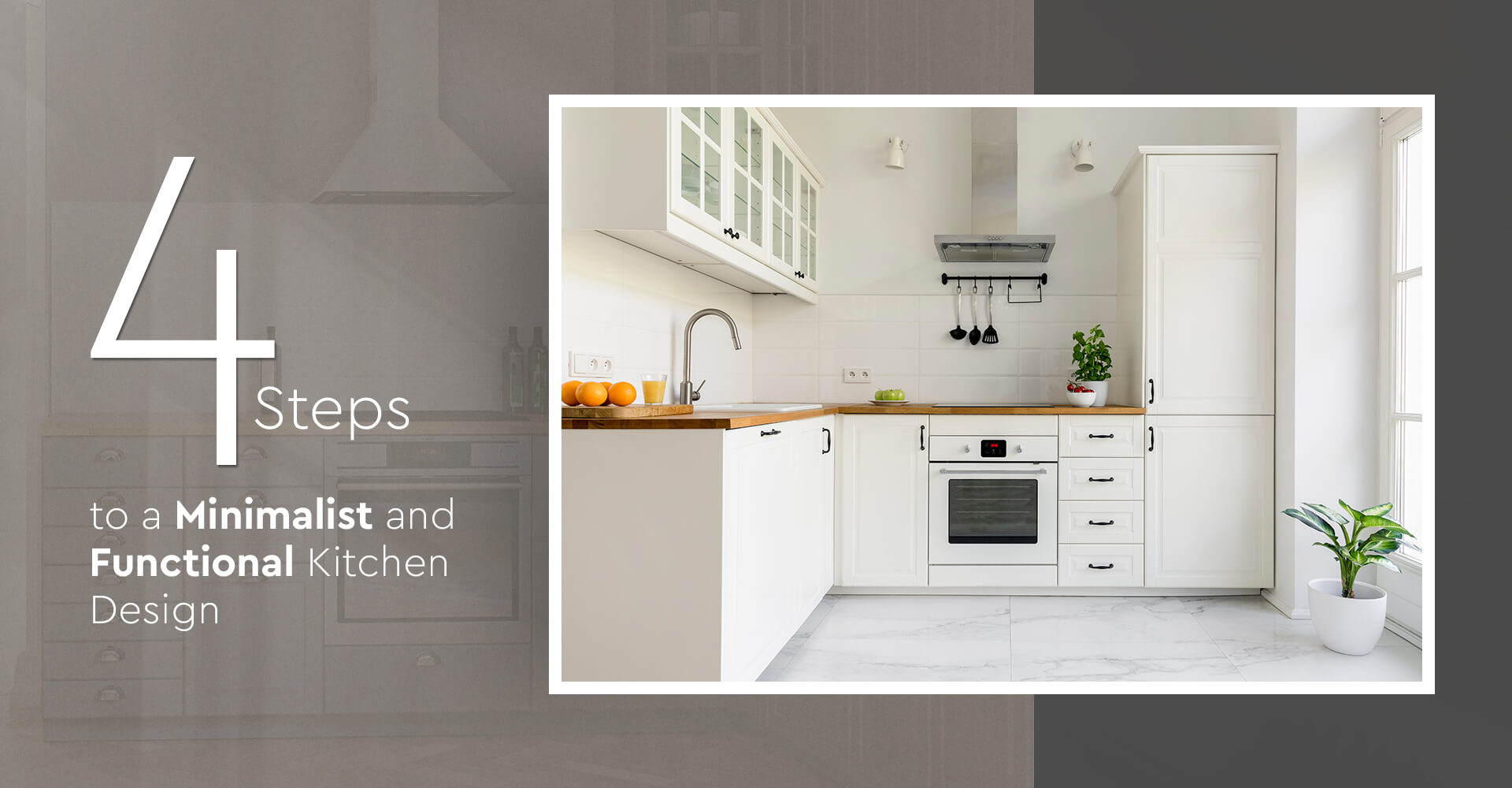 4 Steps to a Minimalist and Functional Kitchen Design