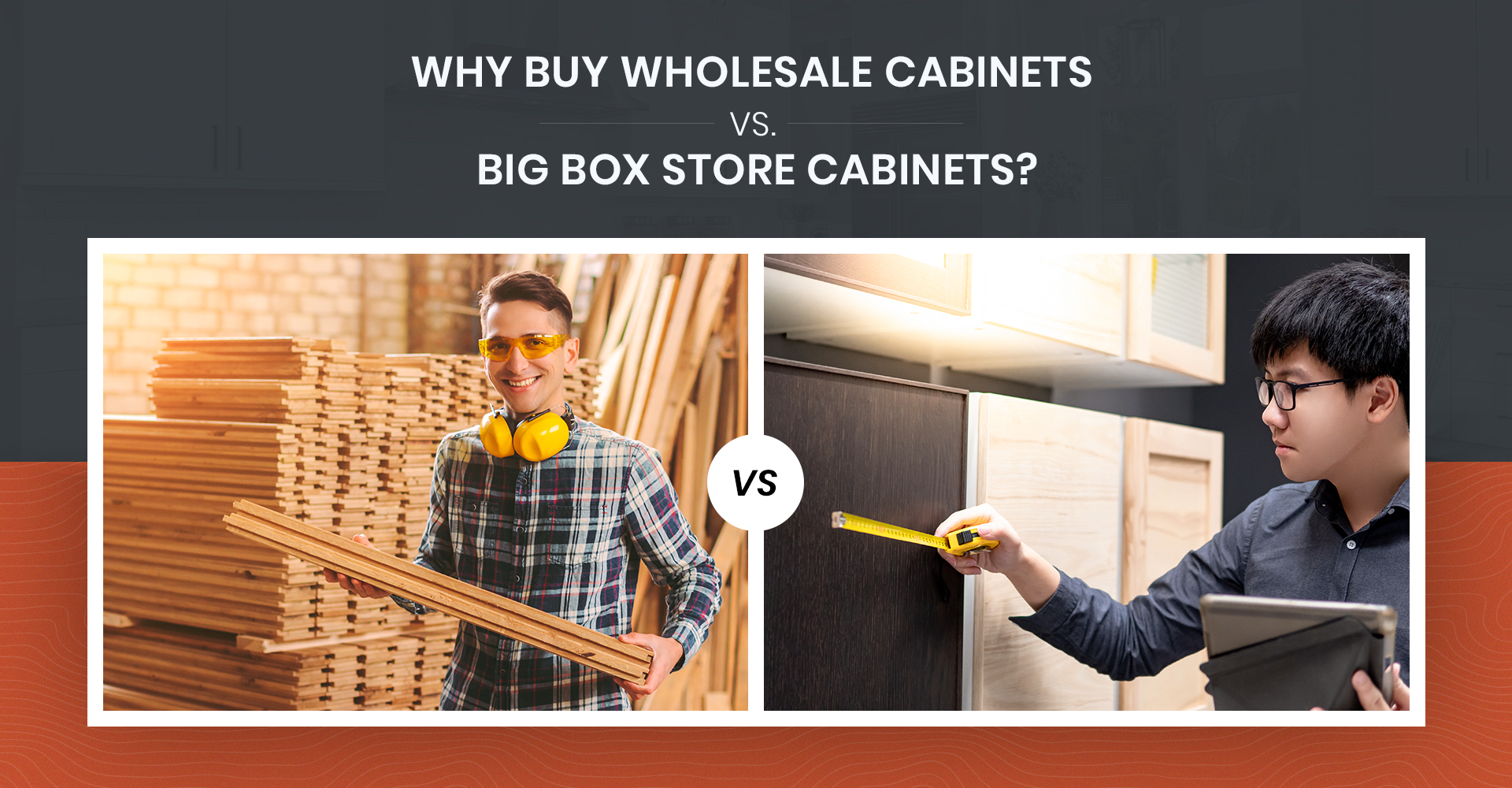 Why Buy Wholesale Cabinets Vs. Big Box Store Cabinets?