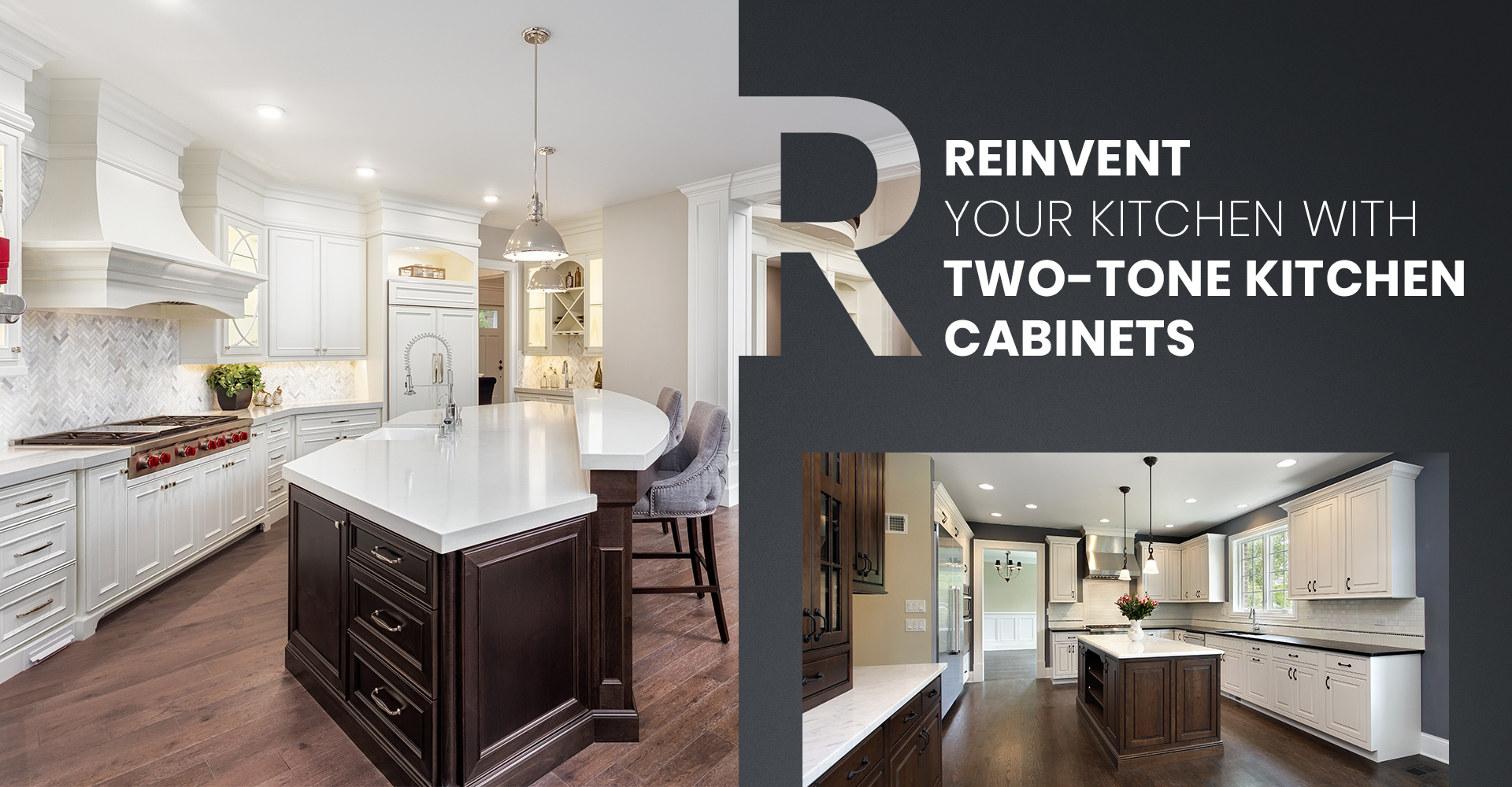 Reinvent Your Client's Kitchen with Two-tone Kitchen Cabinets