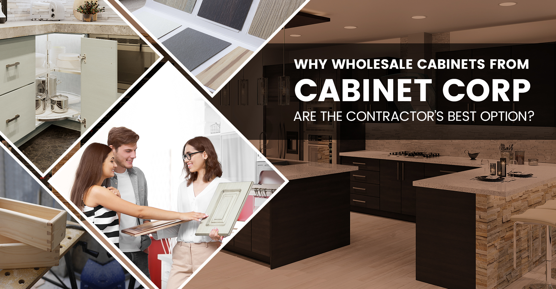 Why Wholesale Cabinets from Cabinet Corp are the Contractor's best option?