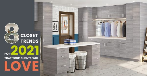 8 Closet Trends for 2021 That Your Clients Will Love