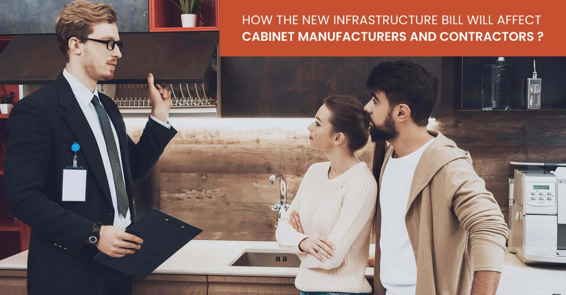 How the New Infrastructure Bill Will Affect Cabinet Manufacturers and Contractors